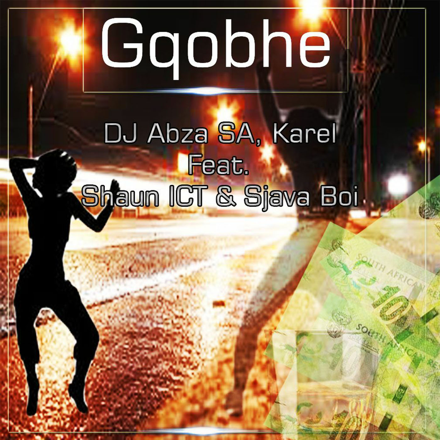 Dj Abza SA & Karel | Gqobhe feat. Shaun ICT & Sjava Boi