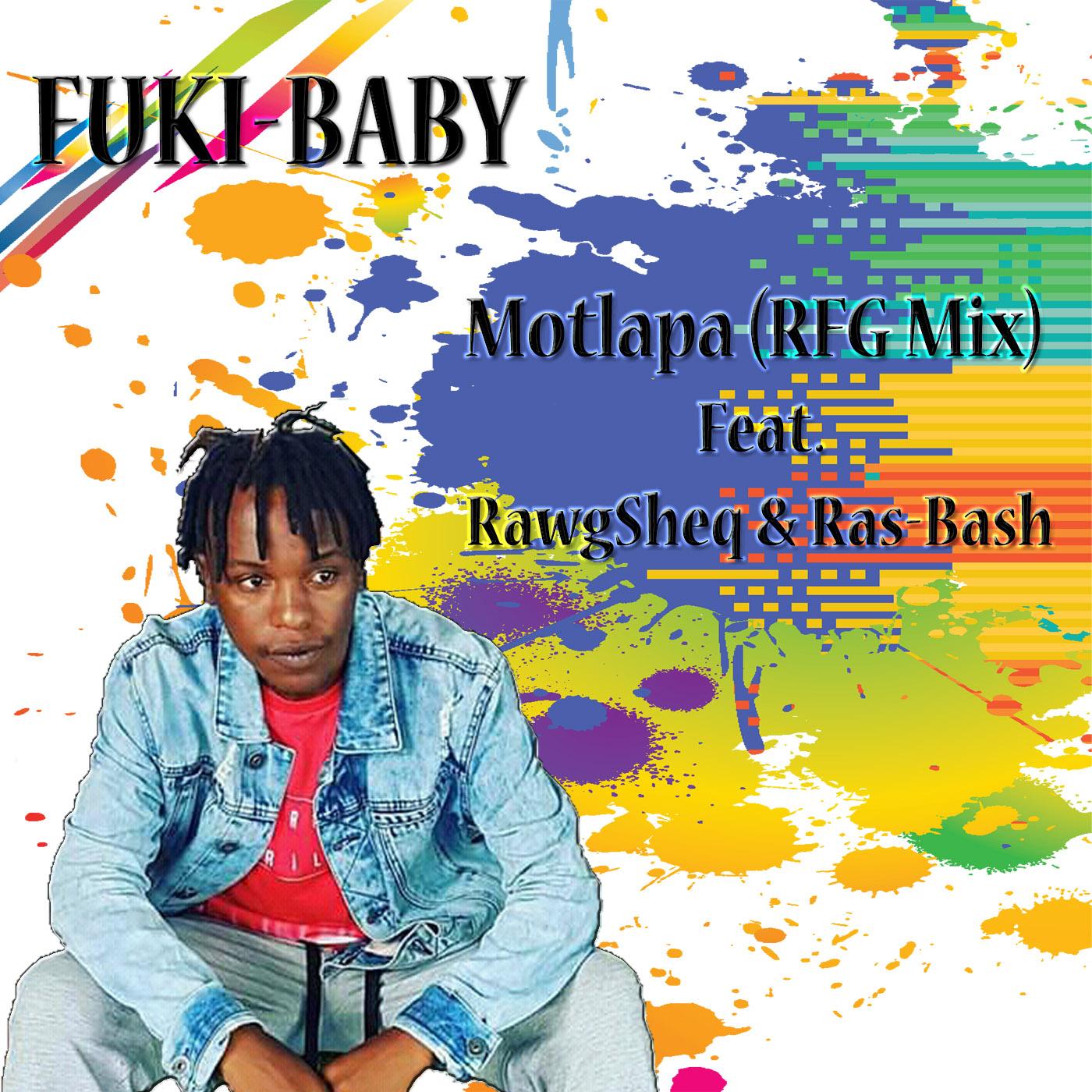 Fuki-Baby | Motlapa (RFG Mix) Feat. Ras-Bash & RawgSheq